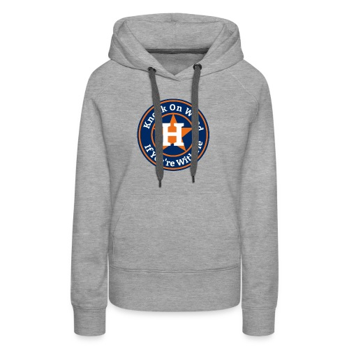 Knock On Wood If You're With Me - Women's Premium Hoodie