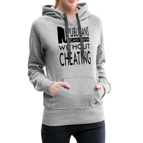 Republicans Always Cheat T-shirts - Women's Premium Hoodie