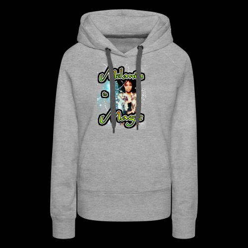 melanin is magic - Women's Premium Hoodie