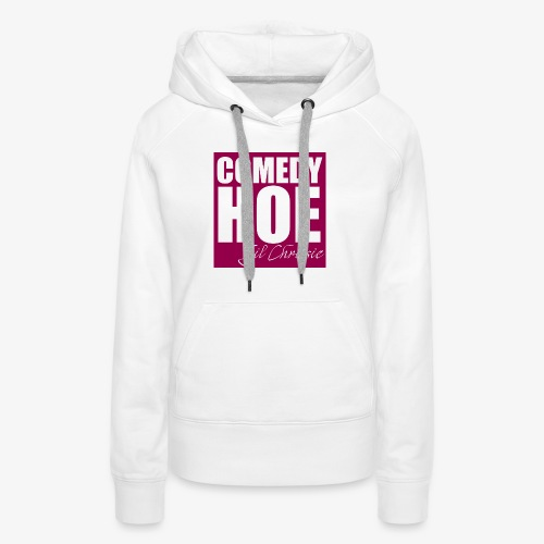 Comedy Hoe by Jil Chrissie - Women's Premium Hoodie
