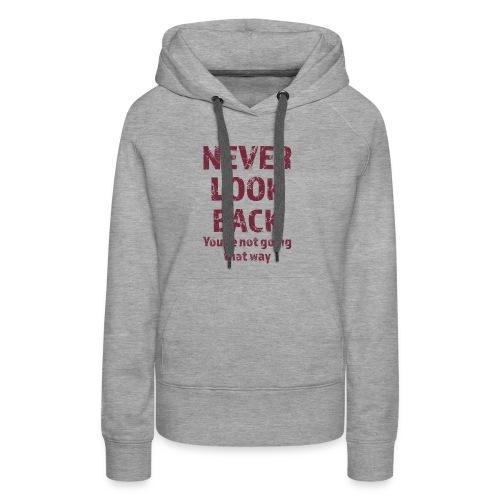 Never Look Back - Women's Premium Hoodie