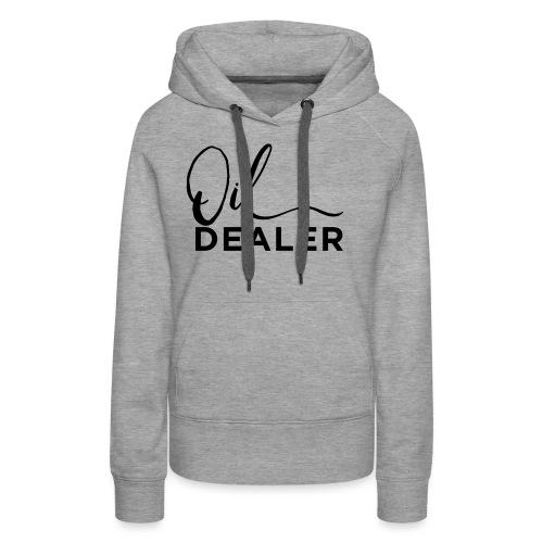 Oil Dealer - Women's Premium Hoodie