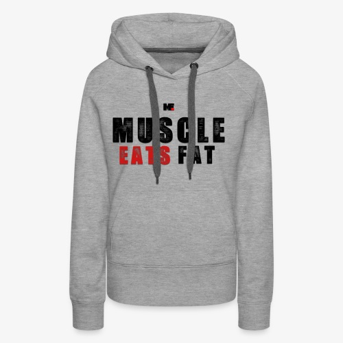 Muscle Eats Fat (Black & Red) - Women's Premium Hoodie