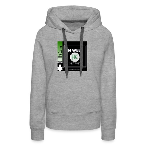 In Weed We Trust - Women's Premium Hoodie