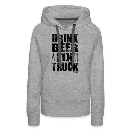 DRINK BEER FIX TRUCK - Women's Premium Hoodie