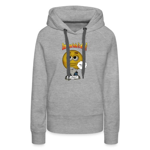 Don't You Hate It When? - I'm right. - Women's Premium Hoodie