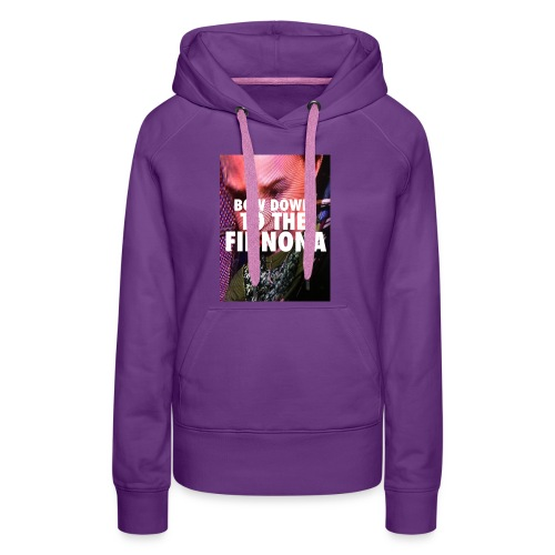 Bow Down To The Finnona - Women's Premium Hoodie