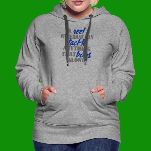 Reel Fisherman - Women's Premium Hoodie