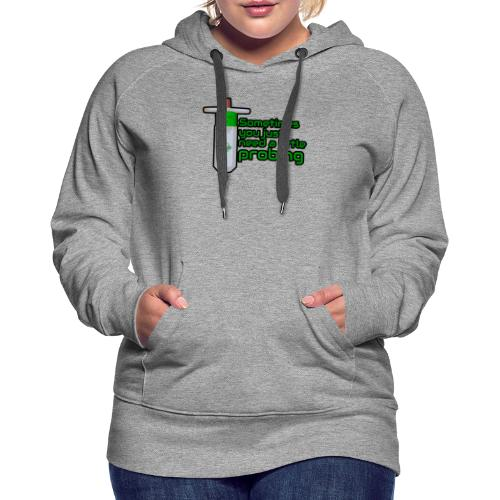 3D Printing - Sometimes you need a little Probing - Women's Premium Hoodie