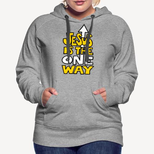 JESUS IS THE ONE WAY - Women's Premium Hoodie