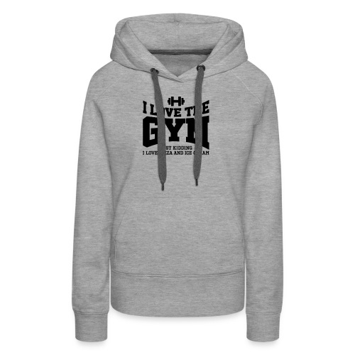 I love the gym - Women's Premium Hoodie