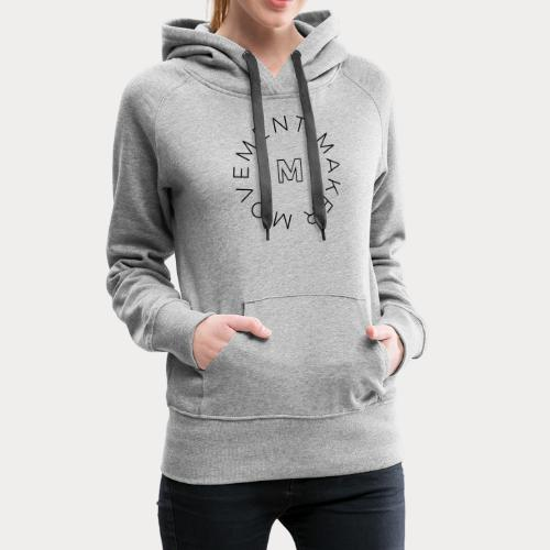 MovementMaker T Shirt - Women's Premium Hoodie