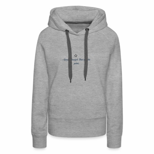 i know i changed, that was the point - Women's Premium Hoodie