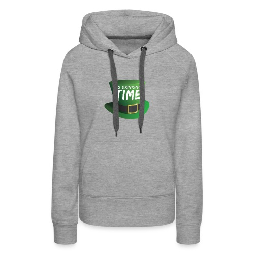 drinking time st patricks day - Women's Premium Hoodie