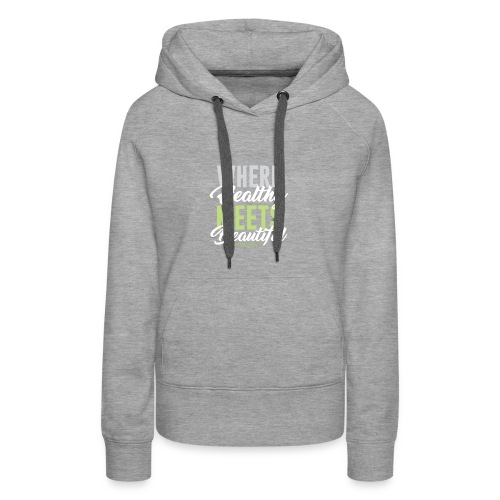 Where Healthy Meets Beautiful - Women's Premium Hoodie
