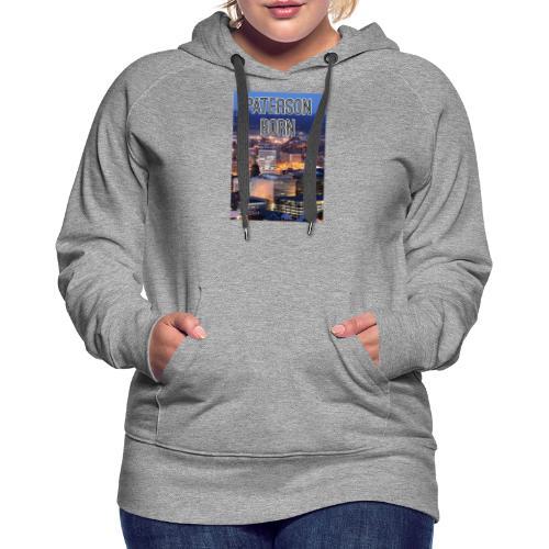 Paterson Born - Women's Premium Hoodie