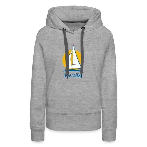 Gone Sailing T-Shirt - Women's Premium Hoodie