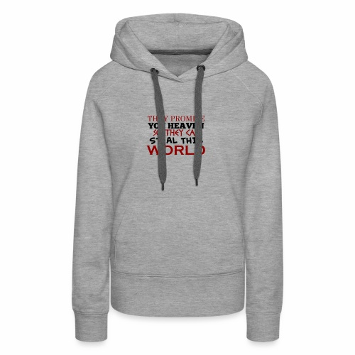 Promise Heaven, Steal This World - Women's Premium Hoodie
