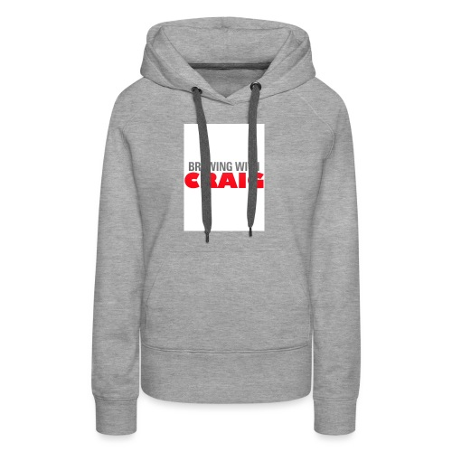 Brewing With Craig - Women's Premium Hoodie