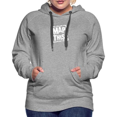 MapThis! White Stamp Logo - Women's Premium Hoodie