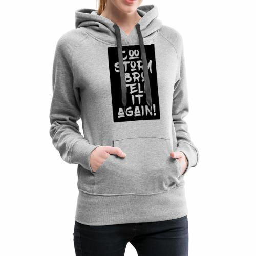 cool story bro tell it again BG - Women's Premium Hoodie