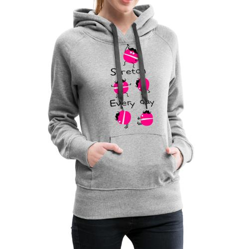 stretch every day1 c3 - Women's Premium Hoodie