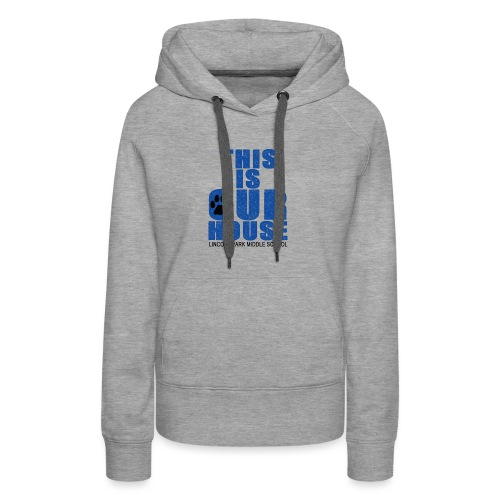 This is OurHouse - Women's Premium Hoodie