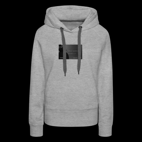Standing Out - Women's Premium Hoodie