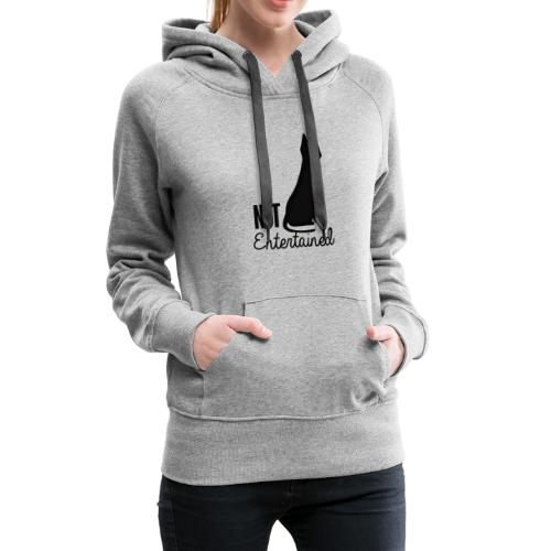 Not entertained - Women's Premium Hoodie