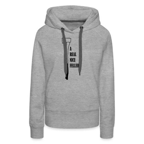 A Real Nice Feller - Women's Premium Hoodie