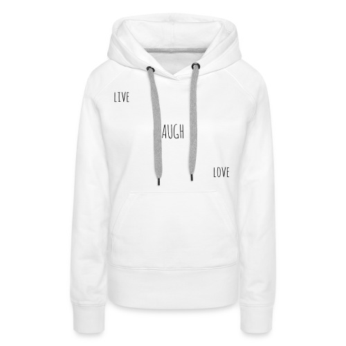Live Laugh Love - Women's Premium Hoodie