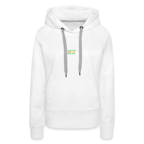 MAKE AUSTRALIA GREEN AGAIN TREES - Women's Premium Hoodie