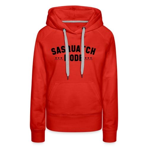 SASQUATCH MODE TEXT 001 - Women's Premium Hoodie