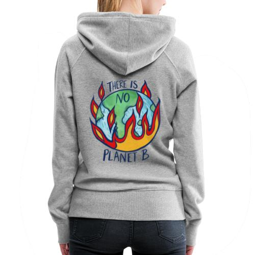 There is no planet b - Women's Premium Hoodie
