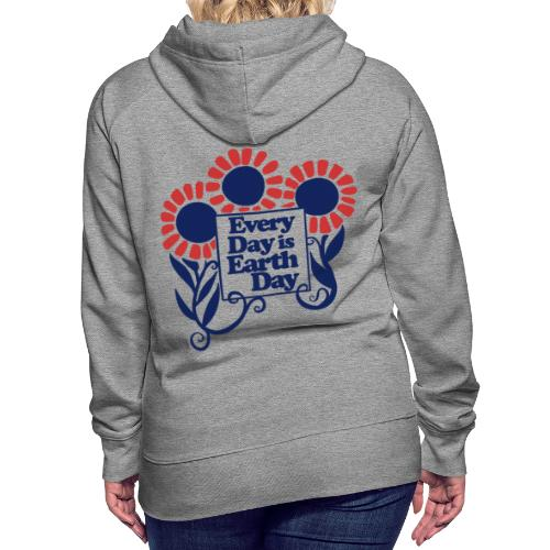 Every Day is Earth Day - Women's Premium Hoodie