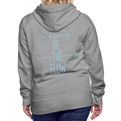 Be The Flow - Women's Premium Hoodie
