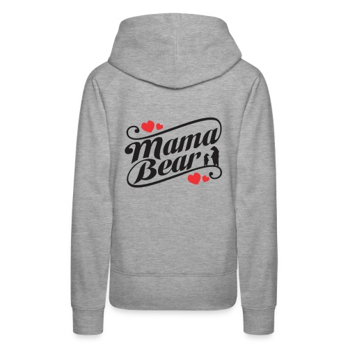 Mama Bear, Mommy Bear, Mother Bear, Mother's Day - Women's Premium Hoodie