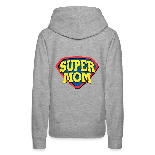 Super Mom, Super Mother, Super Mum, Mother's Day - Women's Premium Hoodie