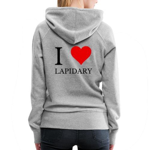I love lapidary - Women's Premium Hoodie