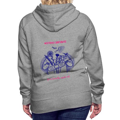 Weathered Sunflowers Grow From The Inside Out - Women's Premium Hoodie