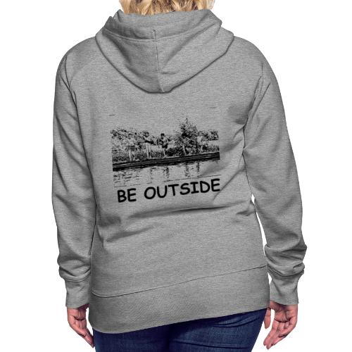Be Outside - Women's Premium Hoodie