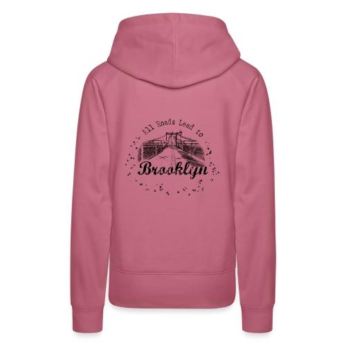001 Brooklyn AllRoadsLeeadsTo - Women's Premium Hoodie