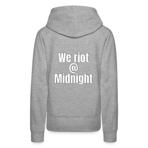 we riot at midnight - Women's Premium Hoodie