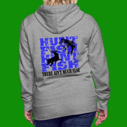 Hunt Fish - Women's Premium Hoodie