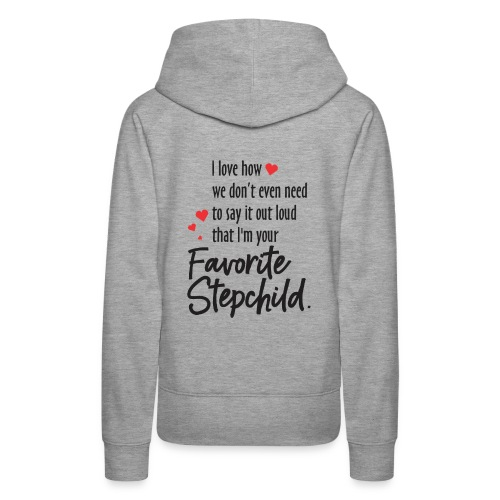 Stepmom, I Love how we don't even need to say it - Women's Premium Hoodie