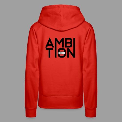 Ambitionitis - Women's Premium Hoodie