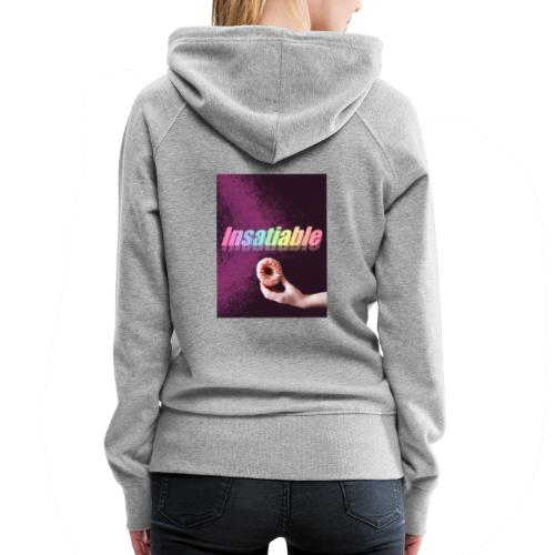 insatiable - Women's Premium Hoodie