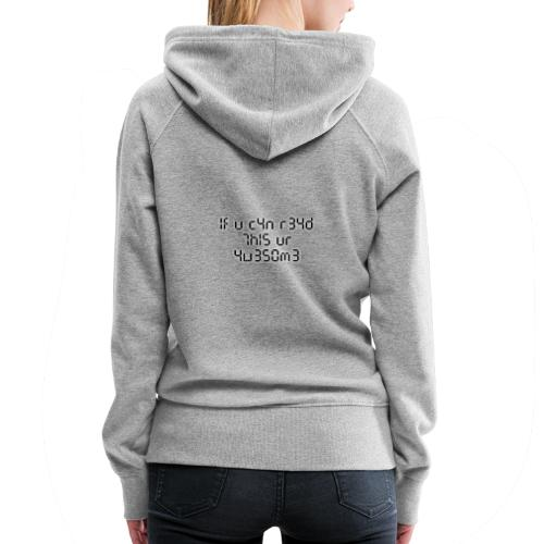 If you can read this, you're awesome - black - Women's Premium Hoodie