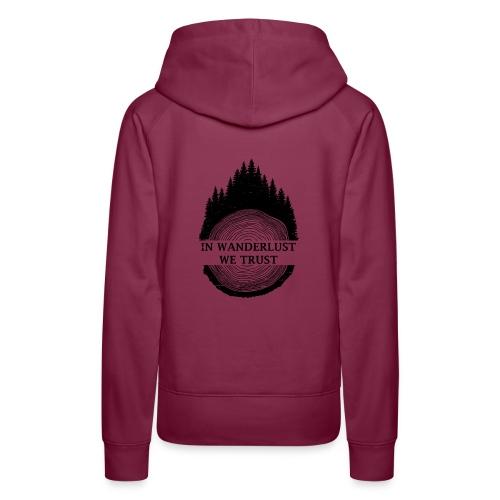 In Wanderlust We Trust - Women's Premium Hoodie