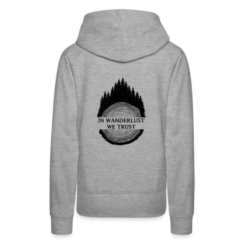 In Wanderlust We Trust - Women's Premium Hoodie